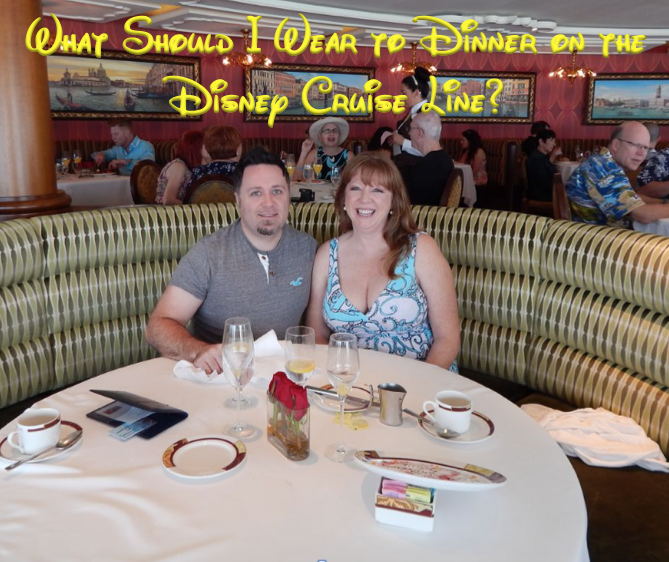 What Should I Wear to Dinner on the Disney Cruise Line?