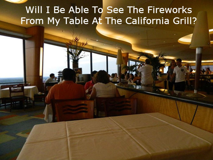 Will I Be Able To See The Fireworks From My Table At The California Grill?