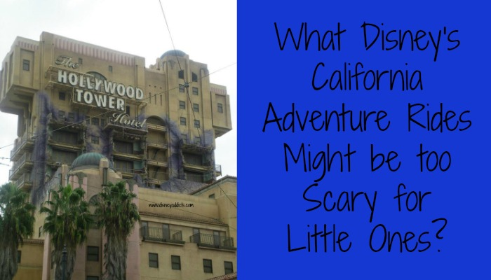 What Disney's California Adventure Rides Might be too Scary for Little Ones?