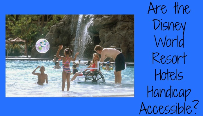 Are the Disney World Resort Hotels Handicap Accessible?
