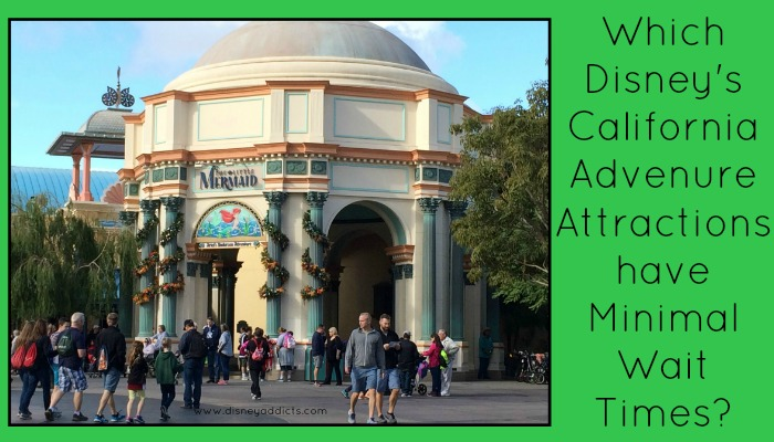 Which Disney's California Adventure Attractions Have Minimal Wait Times?