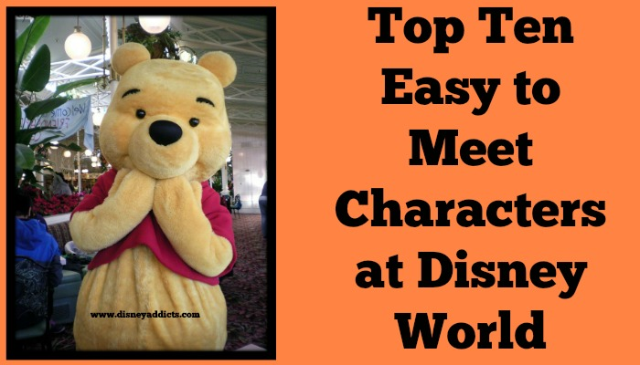 Top Ten Characters that are Easy to Meet at Disney World
